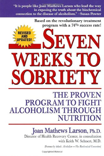 Seven Weeks to Sobriety The Proven Program to Fight Alcoholism Through Nutrition Revised  edition cover