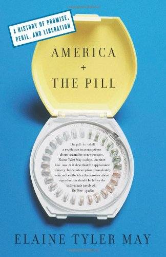 America and the Pill A History of Promise, Peril, and Liberation  2011 edition cover