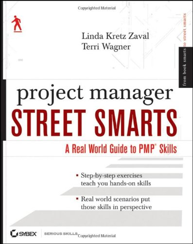 Project Manager Street Smarts A Real World Guide to PMP Skills  2009 9780470479599 Front Cover