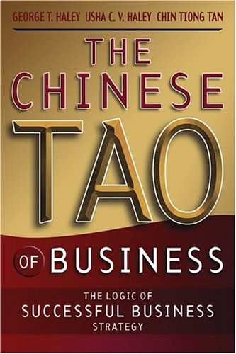 Chinese Tao of Business The Logic of Successful Business Strategy  2004 9780470820599 Front Cover