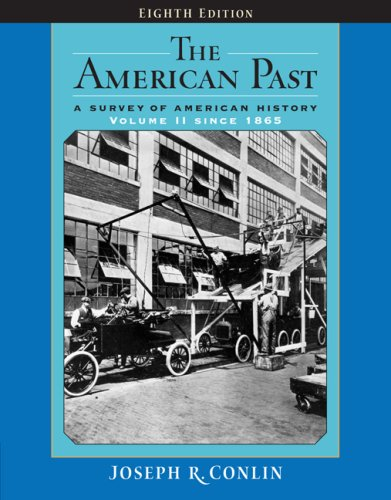 American Past A Survey of American History -Since 1865 8th 2007 9780495050599 Front Cover