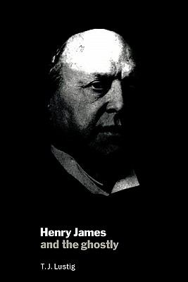 Henry James and the Ghostly   2010 9780521131599 Front Cover