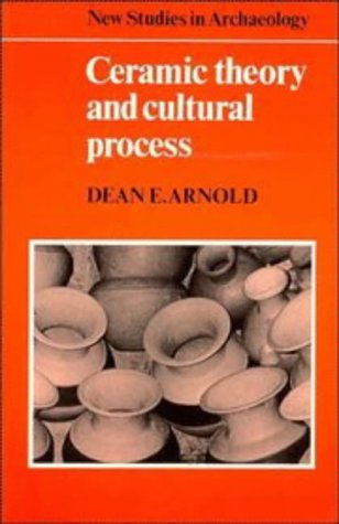 Ceramic Theory and Cultural Process  N/A 9780521272599 Front Cover