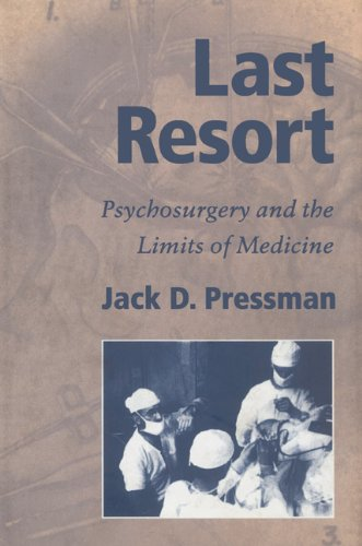 Last Resort Psychosurgery and the Limits of Medicine  2002 9780521524599 Front Cover