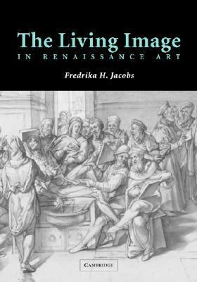 Living Image in Renaissance Art   2004 9780521821599 Front Cover