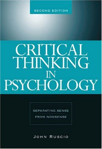 Critical Thinking in Psychology : Separating Sense from Nonsense Separating Sense from Nonsense 2nd 2006 (Revised) 9780534634599 Front Cover