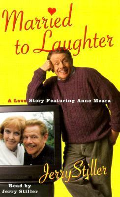 Married to Laughter : A Love Story Featuring Anne Mora Abridged 9780553527599 Front Cover
