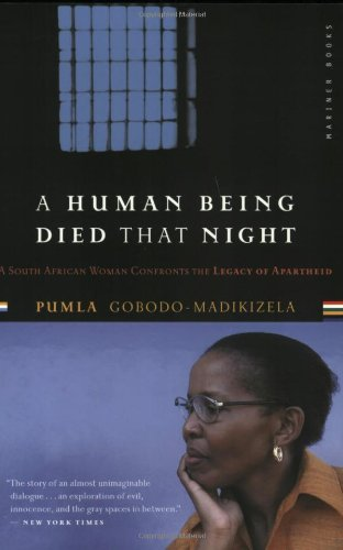 Human Being Died That Night A South African Woman Confronts the Legacy of Apartheid  2003 edition cover