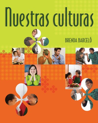 Nuestras Culturas An Intermediate Course in Spanish  2009 9780618574599 Front Cover