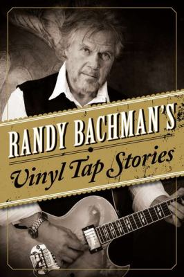 Randy Bachman's Vinyl Tap Stories  N/A edition cover