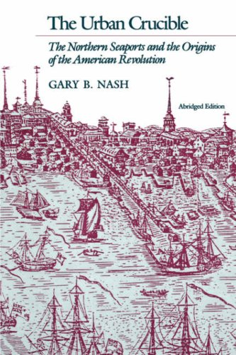 Urban Crucible The Northern Seaports and the Origins of the American Revolution 2nd 1986 edition cover