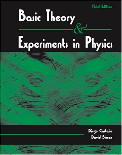 Basic Theory and Experiments in Physics 3rd 2006 (Revised) 9780757525599 Front Cover