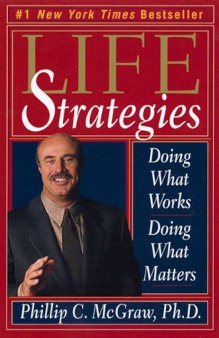 Life Strategies Doing What Works, Doing What Matters  1999 edition cover