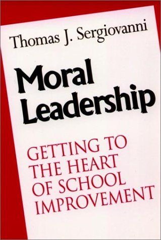 Moral Leadership Getting to the Heart of School Improvement  1992 edition cover