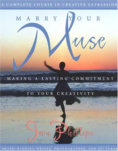 Marry Your Muse Making a Lasting Commitment to Your Creativity N/A edition cover