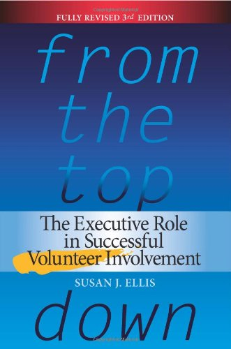 From the Top Down : The Executive Role in Successful Volunteer Involvement 3rd 2010 (Revised) edition cover