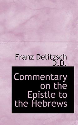 Commentary on the Epistle to the Hebrews  N/A 9781116712599 Front Cover