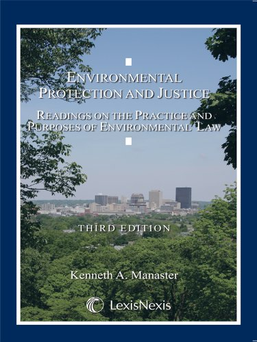 Environmental Protection and Justice Readings on the Practice and Purposes of Environmental Law 3rd 2007 edition cover