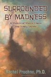 Surrounded by Madness A Memoir of Mental Illness and Family Secrets  2014 edition cover
