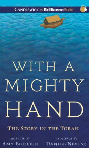 With a Mighty Hand: The Story of the Torah; Library Edition  2013 edition cover