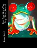 Red Eyed Green Tree Frog~ Lined Journal  N/A 9781491060599 Front Cover