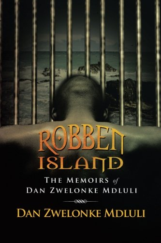 Robben Island The Memoirs of Dan Zwelonke Mdluli  2013 9781493123599 Front Cover