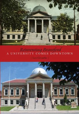 Reinventing Brantford A University Comes Downtown  2009 9781554884599 Front Cover