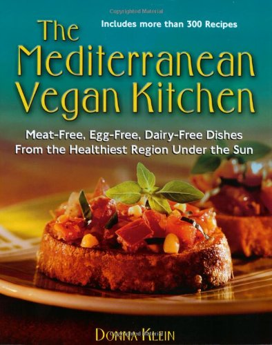 Mediterranean Vegan Kitchen Meat-Free, Egg-Free, Dairy-Free Dishes from the Healthiest Region under the Sun: a Vegan Cookbook  2001 9781557883599 Front Cover