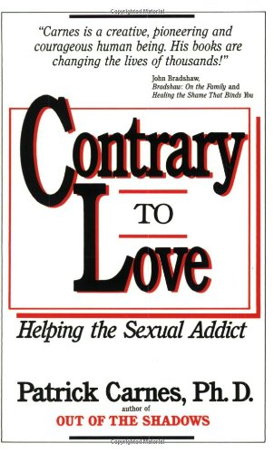 Contrary to Love Helping the Sexual Addict  1989 edition cover