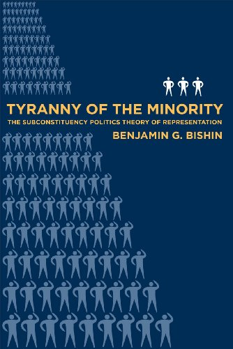 Tyranny of the Minority The Subconstituency Politics Theory of Representation  2010 9781592136599 Front Cover