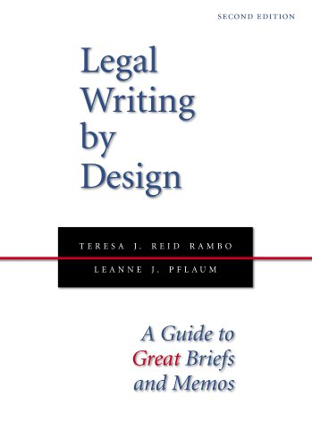 Legal Writing by Design A Guide to Great Briefs and Memos 2nd 2012 edition cover