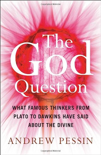God Question What Famous Thinkers from Plato to Dawkins Have Said about the Divine  2009 edition cover