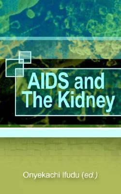 AIDS and the Kidney N/A 9781932077599 Front Cover