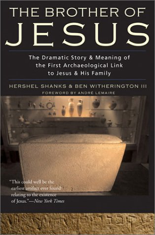 Brother of Jesus The Dramatic Story and Meaning of the First Archaeological Link to Jesus and His Family  2003 9780060556600 Front Cover