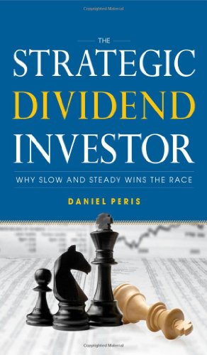 Strategic Dividend Investor Why Slow and Steady Wins the Race  2011 edition cover