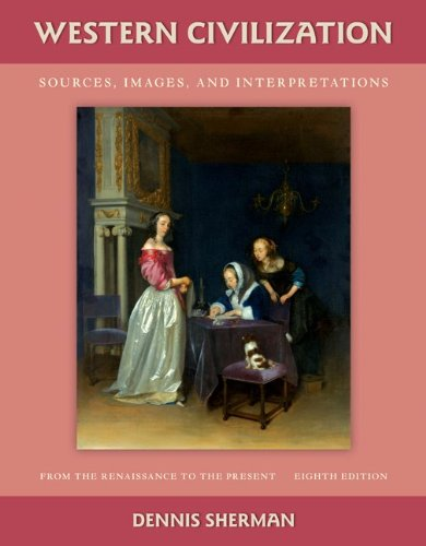 Western Civilization Sources, Images, and Interpretations - From the Renaissance to the Present 8th 2011 edition cover