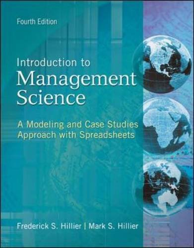 Introduction to Management Science: A Modeling and Case Studies Approach with Spreadsheets A Modeling and Case Studies Approach with Spreadsheets 4th 2011 edition cover