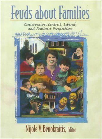 Feuds about Families Conservative, Centrist, Liberal, and Feminist Perspectives  2000 edition cover