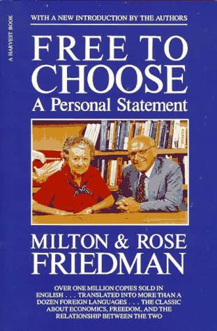 Free to Choose A Personal Statement  1990 9780156334600 Front Cover