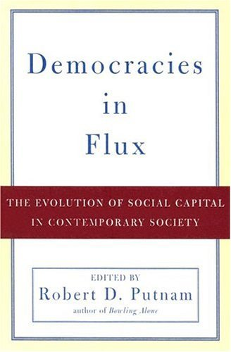 Democracies in Flux The Evolution of Social Capital in Contemporary Society  2004 edition cover