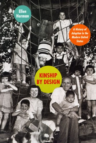 Kinship by Design A History of Adoption in the Modern United States  2008 edition cover