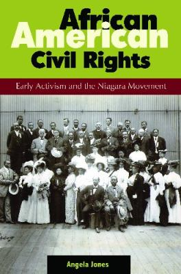 African American Civil Rights Early Activism and the Niagara Movement  2011 9780313393600 Front Cover