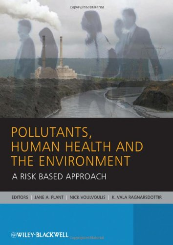 Pollutants, Human Health and the Environment A Risk Based Approach  2011 9780470742600 Front Cover