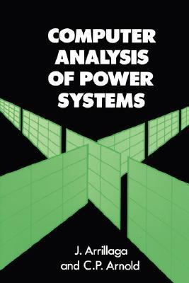 Computer Analysis of Power Systems   1990 9780471927600 Front Cover