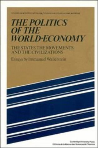 Politics of the World-Economy The States, the Movements and the Civilizations  1984 9780521277600 Front Cover