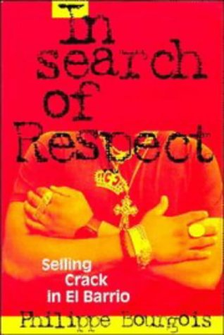 In Search of Respect Selling Crack in el Barrio  1996 (Revised) edition cover