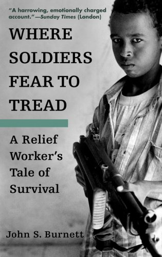 Where Soldiers Fear to Tread A Relief Worker's Tale of Survival N/A 9780553382600 Front Cover