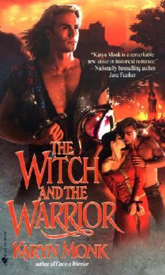 Witch and the Warrior A Novel  1998 9780553577600 Front Cover
