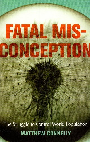 Fatal Misconception The Struggle to Control World Population  2008 edition cover