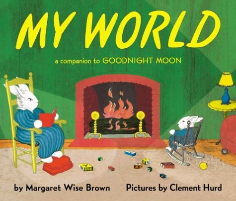 My World A Companion to Goodnight Moon N/A edition cover